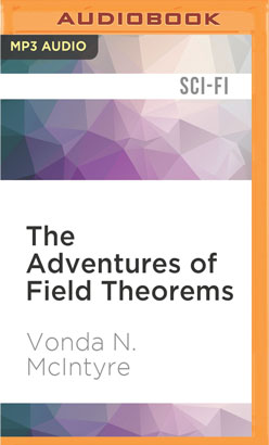 Adventures of Field Theorems, The