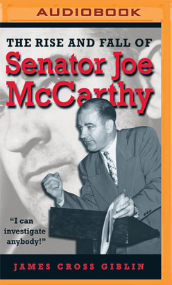 Rise and Fall of Senator Joe McCarthy, The