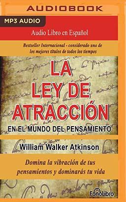 La Ley de Atracción en el Mundo del Pensamiento (The Law of Attraction in the World of Thought)