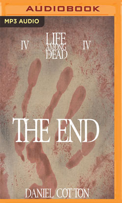 Life Among the Dead 4: The End