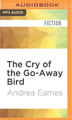 Cry of the Go-Away Bird, The