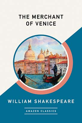 Merchant of Venice (AmazonClassics Edition), The