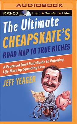 Ultimate Cheapskate's Road Map to True Riches, The