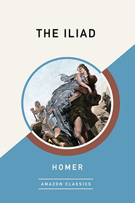 Iliad (AmazonClassics Edition), The