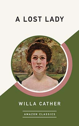 Lost Lady (AmazonClassics Edition), A