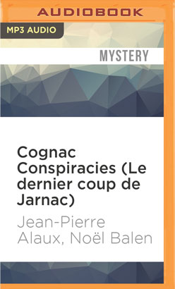 Cognac Conspiracies (Le dernier coup de Jarnac)