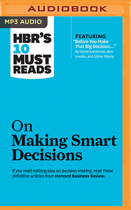 HBR's 10 Must Reads on Making Smart Decisions