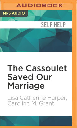 Cassoulet Saved Our Marriage, The