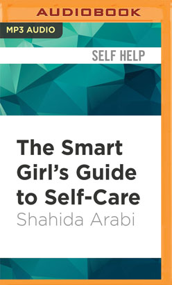 Smart Girl's Guide to Self-Care, The