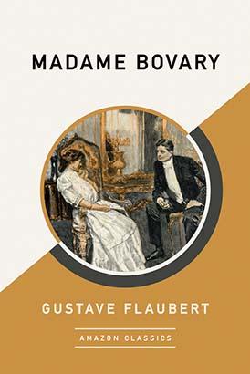 Madame Bovary (AmazonClassics Edition)