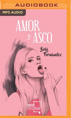 Amor y Asco (Narración en Castellano)