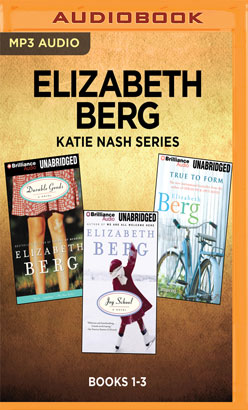 Elizabeth Berg Katie Nash Series: Books 1-3