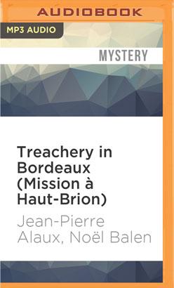 Treachery in Bordeaux (Mission à Haut-Brion)