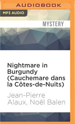 Nightmare in Burgundy (Cauchemare dans la Côtes-de-Nuits)