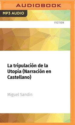La tripulación de la Utopía (Narración en Castellano)