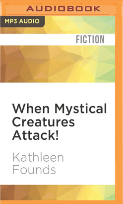 When Mystical Creatures Attack!
