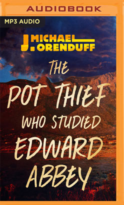 Pot Thief Who Studied Edward Abbey, The