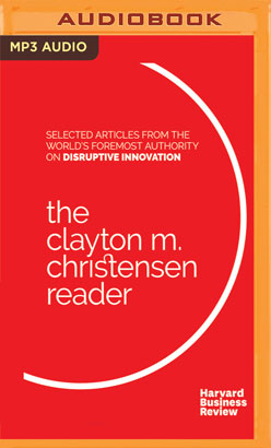 Clayton M. Christensen Reader, The