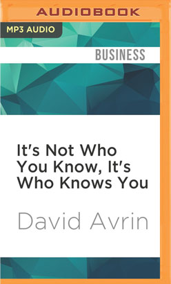 It's Not Who You Know, It's Who Knows You