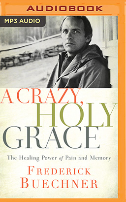 Crazy, Holy Grace, A