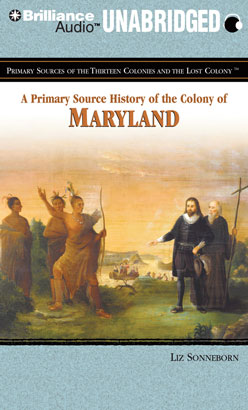 Primary Source History of the Colony of Maryland, A