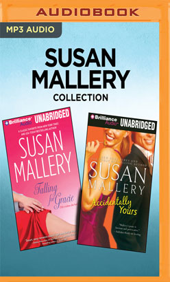 Susan Mallery Collection - Falling for Gracie & Accidentally Yours