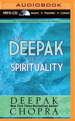 Ask Deepak About Spirituality