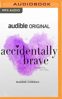 Accidentally Brave
