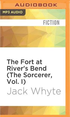 Fort at River's Bend (The Sorcerer, Vol. I), The