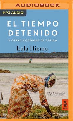 El tiempo detenido y otras historias de África (Narración en Castellano)