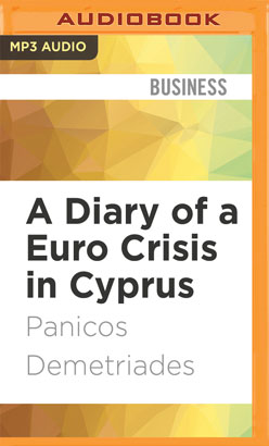 Diary of a Euro Crisis in Cyprus, A