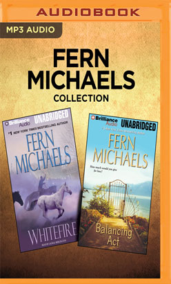 Fern Michaels Collection - Whitefire & Balancing Act