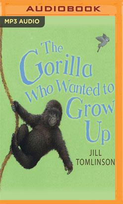 Gorilla Who Wanted to Grow Up, The