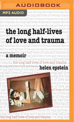 Long Half-Lives of Love and Trauma, The