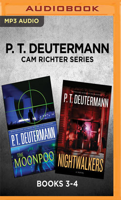 P. T. Deutermann Cam Richter Series: Books 3-4