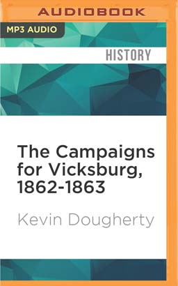 Campaigns for Vicksburg, 1862-1863, The