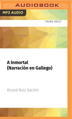 A Inmortal (Narración en Gallego)