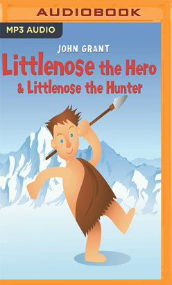 Littlenose the Hero & Littlenose the Hunter