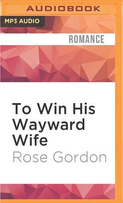 To Win His Wayward Wife