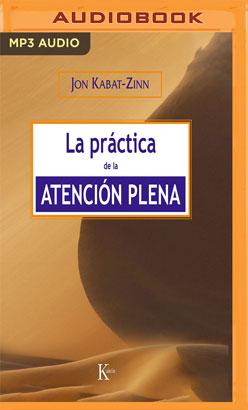 La práctica de la atención plena (Narración en Castellano)