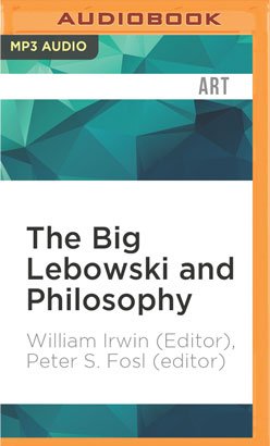 Big Lebowski and Philosophy, The