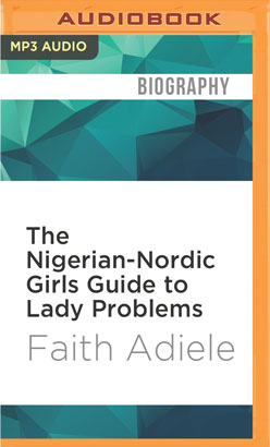 Nigerian-Nordic Girls Guide to Lady Problems, The