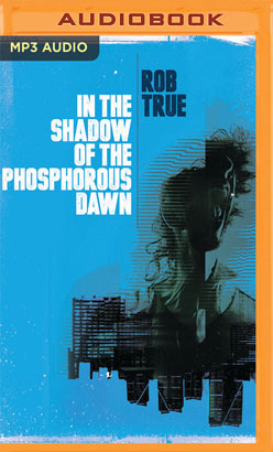 In the Shadow of the Phosphorus Dawn