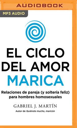 El ciclo del amor marica (Narración en Castellano) (Spanish Edition)