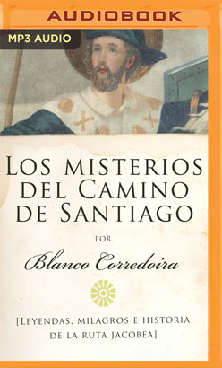 Los misterios del Camino de Santiago (Narración en Castellano)