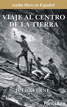 Viaje al Centro de la Tierra (Journey to the Center of the Earth)