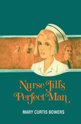 Nurse Jill's Perfect Man