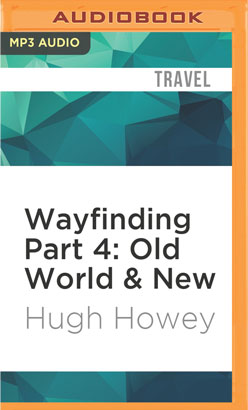 Wayfinding Part 4: Old World & New