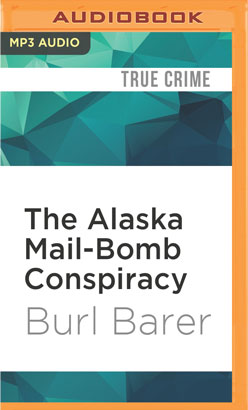 Alaska Mail-Bomb Conspiracy, The
