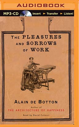 Pleasures and Sorrows of Work, The
